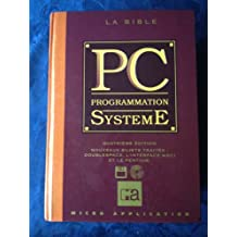 LA BIBLE PC PROGRAMMATION SYSTEME