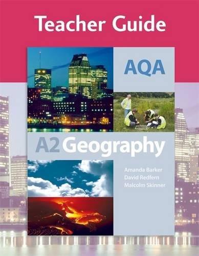 AQA A2 Geography Teacher Guide (Gcse Photocopiable Teacher Resource Packs)