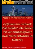Gefahren im Internet!  - Wie schütze ich meinen PC vor Schadsoftware und meine Identität im Internet.