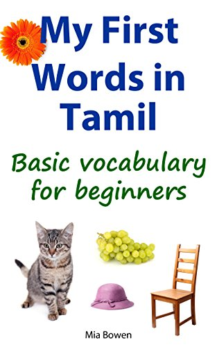 My First Words in Tamil: Basic Vocabulary for Beginners eBook: Mia