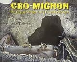 Cro-Mignon. Piccola storia della preistoria. Ediz. illustrata