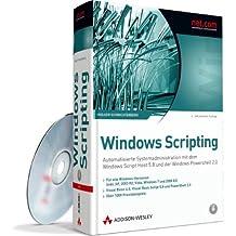 Windows Scripting - Für alle Windows-Versionen (inkl. XP, Server 2003/R2, Server 2008/R2, Vista, Windows 7): Automatisierte Systemadministration mit ... 5.8 und der Windows PowerShell 2.0 (net.com)