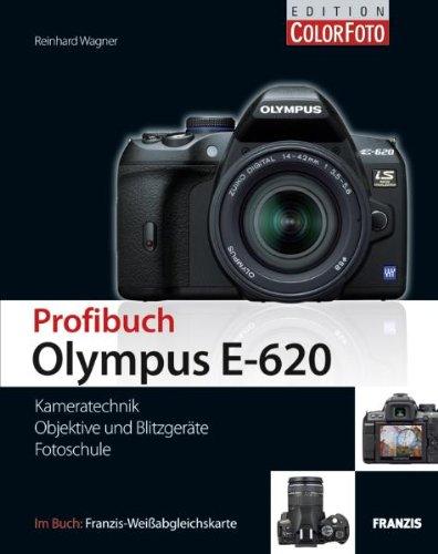 Preisvergleich Produktbild Olympus E-620 Profibuch - Kameratechnik, Objektive und Blitzgeräte, Fotoschule