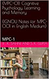 (MPC-01) Cognitive Psychology, Learning and Memory  (IGNOU Notes for MPC-001 in English Medium): MPC-1 (2018)