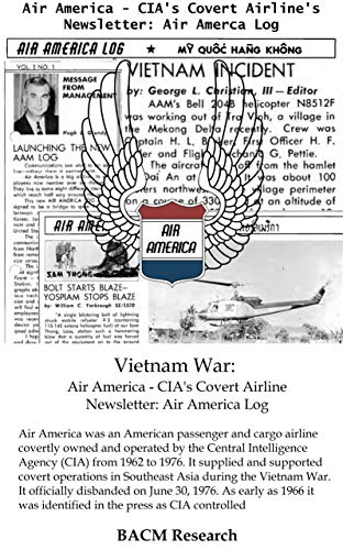Vietnam War: Air America - CIAs Covert Airline Newsletter: Air America Log (English