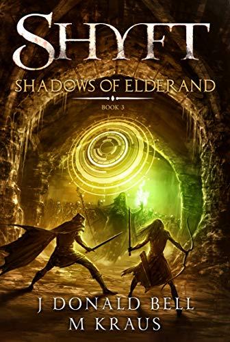 Shyft - Book 3 - Shadows of Elderand: (A LitRPG Adventure) (English Edition)