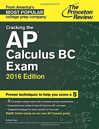 Cracking the AP Calculus BC Exam, 2016 Edition (College Test Preparation) by Princeton Review (2015-08-04)