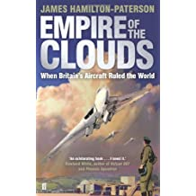 Empire of the Clouds When Britain's Aircraft Ruled the World by Hamilton-Paterson, James ( AUTHOR ) May-05-2011 Paperback