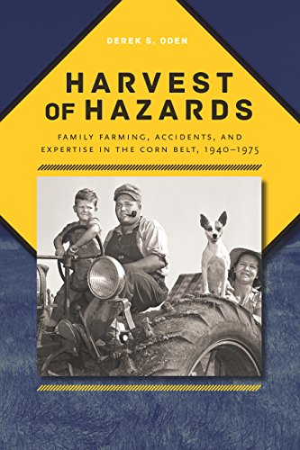 Harvest of Hazards: Family Farming, Accidents, and Expertise in the Corn Belt, 1940-1975 (Iowa and the Midwest Experience) (English Edition)