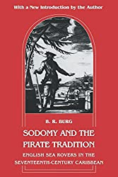 Sodomy and the Pirate Tradition: English Sea Rovers in the Seventeenth-Century Caribbean, Second Edition