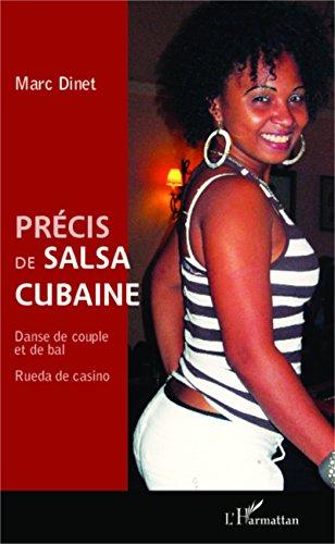 Précis de salsa cubaine: Danse de couple et de bal - Rueda de casino par Marc Dinet