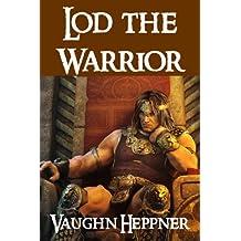 Lod the Warrior (Lost Civilizations Book 6) (English Edition)