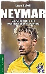 Neymar: Die Geschichte des brasilianischen Superstars