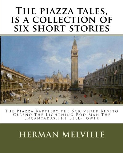 the-piazza-tales-is-a-collection-of-six-short-stories-by-american-writer-herman-the-piazzabartleby-t