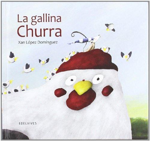 La gallina Churra (Álbumes ilustrados) por Xan López Domínguez