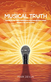 Musical Truth: Exposing the mind-control manipulations of the corporate music industry ... and how to take back our power. (English Edition)