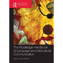 The Routledge Handbook of Language and Intercultural Communication (Routledge Handbooks in Applied Linguistics)