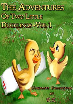 The Adventures Of Two Little Ducklings - Vol 1 (Collection of 5 Stories;Perfect for Bedtime;Beautifully Illustrated Children's Picture Book) (English Edition) par [K. K.]
