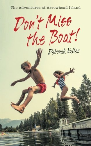 Don't Miss the Boat! by Deborah Vallez (2016-07-28)