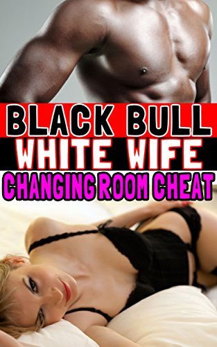 Interracial cheating wife stories 6