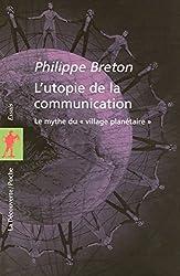 L'utopie de la communication : Le mythe du « village planétaire »