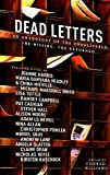 Dead Letters: An Anthology: An Anthology of the Undelivered, the Missing, the Returned...
