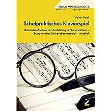 Schulpraktisches Klavierspiel: Bestandsaufnahme der Ausbildung in Niedersachsen – bundesweiter Stichprobenvergleich – Ausblick (Augsburger Schriften)