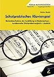 Schulpraktisches Klavierspiel: Bestandsaufnahme der Ausbildung in Niedersachsen - bundesweiter Stichprobenvergleich - Ausblick (Augsburger Schriften) - Walter Bialek