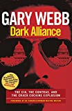 Dark Alliance: The CIA, the Contras and the Crack Cocaine Explosion