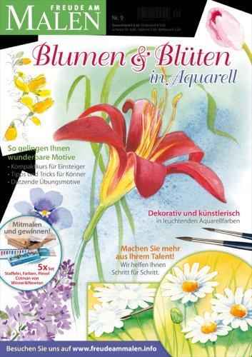 Freude am Malen Nr. 9, 2013: Blumen & Blüten in Aquarell (Illustrierte Ausgabe) [Hobby-Journal] - 2013