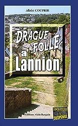 Drague folle à Lannion: Un thriller oppressant (Enquêtes & Suspense)