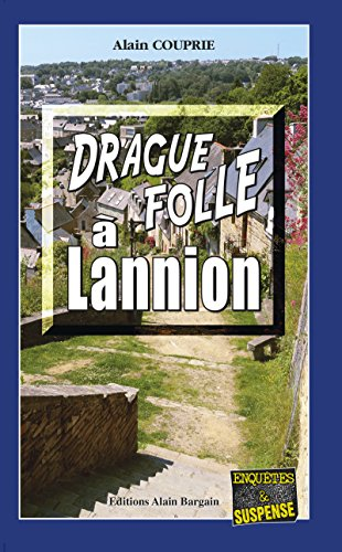 Drague folle à Lannion: Un thriller breton oppressant (Enquêtes & Suspense)