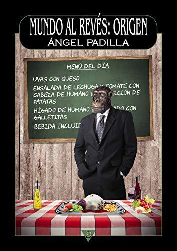 Mundo al revés: origen eBook: Padilla, Ángel: Amazon.es: Tienda Kindle