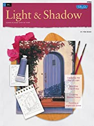 How to Draw and Paint Light and Shadow Oil: Learn to Paint Step by Step (How to Draw and Paint Series: Oil) (How to Draw & Paint: Oil)