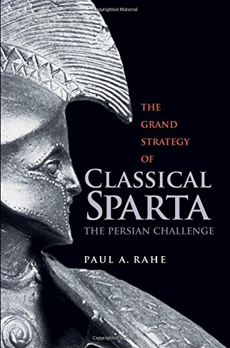 The Grand Strategy of Classical Sparta - The Persian Challenge (Yale Library of Military History)