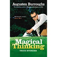 Magical Thinking: True Stories by Augusten Burroughs (2006-04-13)