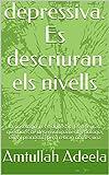 depressiva. Es descriuran els nivells : la nosologia i el diagnòstic. Es referiran qüestions de desenvolupament, etiologia, curs i pronòstic, però rebran només una  (Catalan Edition)
