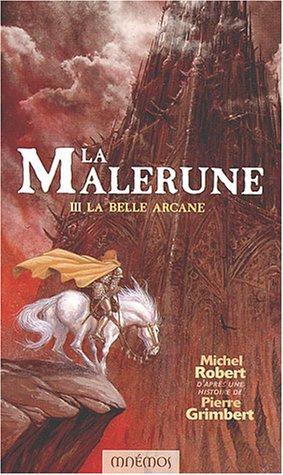 La Malerune, tome 3 : La Belle Arcane par Michel Robert