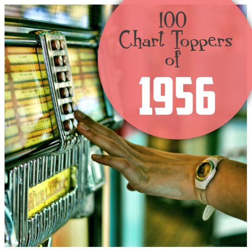 100 Chart Toppers of 1956