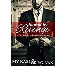 Bound by Revenge: A Brutal, Riveting & Epic Romance (Set in India)