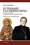 Le stigmate e la misericordia. San Francesco d'Assisi nell'esperienza cristiana di don Tonino Bell