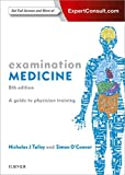 Examination Medicine: A Guide to Physician Training, 8e