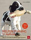 Welpen-Training für Jagdhunde: Das 24-Wochen Ausbildungsprogramm (BLV) -