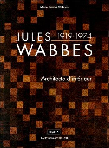 Jules Wabbes, 1919-1974 : Architecte d'intérieur
