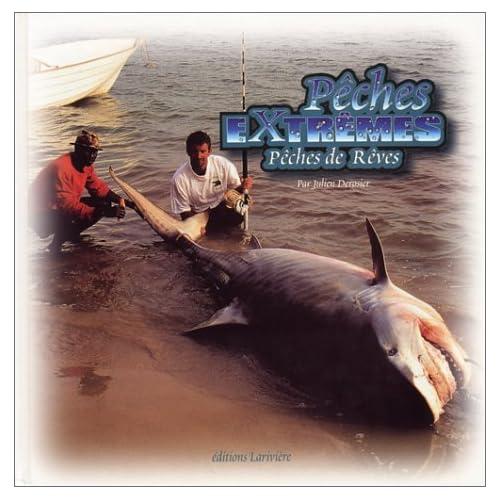 Pêches extrêmes, pêches de rêves