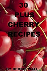 30 Plus Cherry Recipes (Cookbook Series 1) (English Edition)