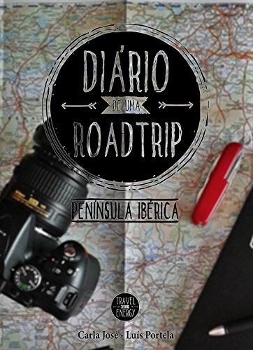 Diario de uma Roadtrip: Península Ibérica (Portuguese Edition) por Carla José