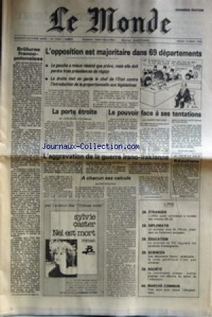 MONDE (LE) [No 12483] du 19/03/1985 - BRULURES FRANCO-POLONAISES - L'OPPOSITION EST MAJORITAIRE DANS 69 DEPARTEMENTS - LA PORTE ETROITE PAR COLOMBANI - LE POUVOIR DACE A SES TENTATIONS PAR FONTAIE - AGGRAVATION DE LA GUERRE IRANO-IRAKIENNE PAR ROULEAU - L'U.R.S.S. INSTALLE DES MISSILES SS-25 - M. PFLIMLIN PRESIDENT DU PARLEMENT EUROPEEN - EDUCATION - SCIENCES - LE CODE GENETIQUE - MARCHE COMMUN.