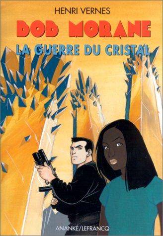 Bob Morane, série 3000 : La Guerre du cristal