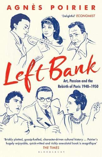 Left Bank: Art, Passion and the Rebirth of Paris 1940–1950 por Agnès Poirier
